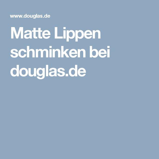 Matte Lippen schminken bei douglas.de