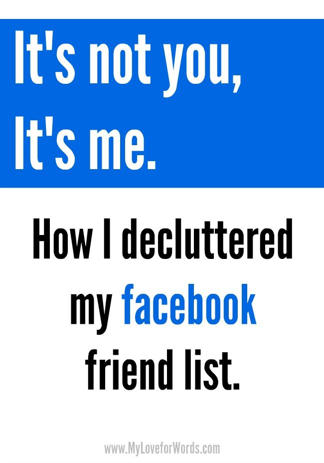 It's not you; it's me. {How to declutter your facebook