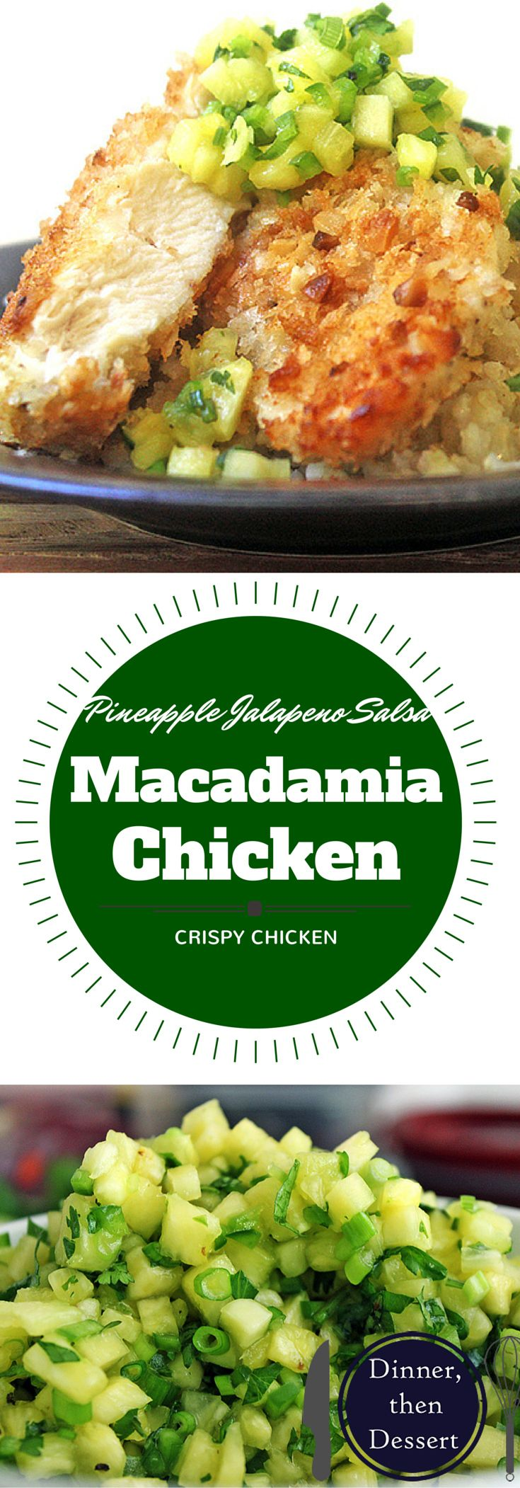 This chicken dish is crusted with macadamia nuts and topped with pineapple jalap…