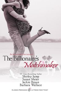Book Tour and #Giveaway: The Billionaire's Matchmaker Anthology (Shirley Jump, Susan Meier, Jackie Braun and Barbara Wallace)