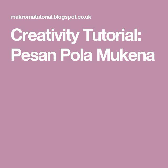 Creativity Tutorial: Pesan Pola Mukena