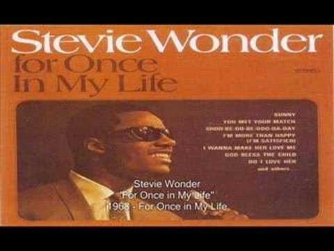 """For Once In My Life"" by the marvelous Stevie Wonder.  A joyous song about love and dreams coming true!"