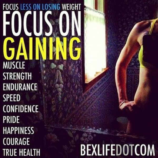 Focus less on losing weight. Focus on gaining quotes quote fitness strength