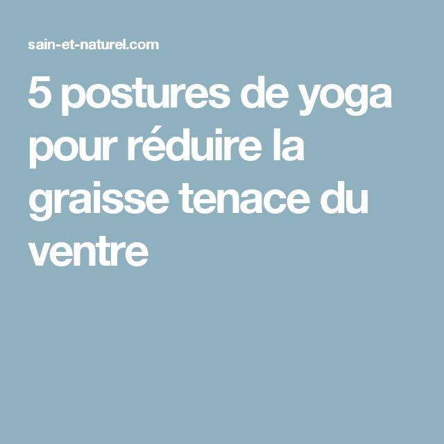 5 postures de yoga pour réduire la graisse tenace du ventre
