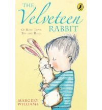 The Velveteen Rabbit: Or How Toys Become Real: Or How Toys Became Real