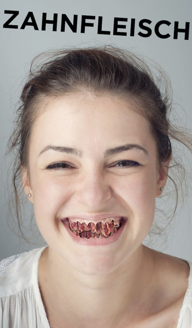 """Gums translates to """"Zahnfleisch,"""" which means """"Tooth Meat.""""   24 Words That Are Better In German"""