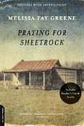 """Greene, Melissa Fay   Praying for Sheetrock  This true story reads like a novel. Great writing -- colorful description, humor in the metaphors.  It's about civil rights in backwoods Georgia. The first 2/3 are an amazing story of people coming together and doing the right thing. In honesty, the last 1/3 is about heroes turning out to be human, and apathy in the face of life day-to-day. Both sides of the """"struggle"""" are kindly and colorfully presented."""