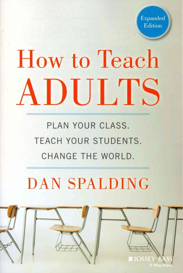 How to Teach Adults: Plan Your Class, Teach Your Students,  Change the World  Great for when I make my transition into teaching at the University Level.