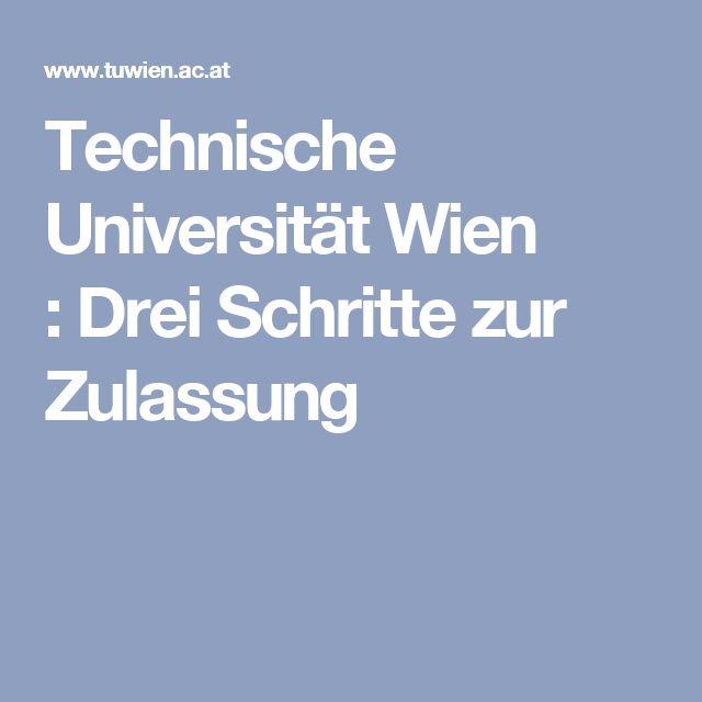 Technische Universität Wien :Drei Schritte zur Zulassung