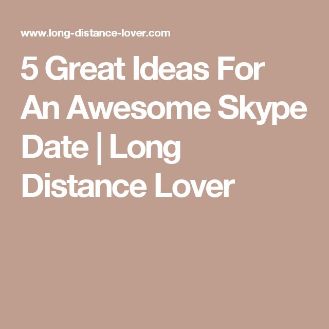 5 Great Ideas For An Awesome Skype Date | Long Distance Lover