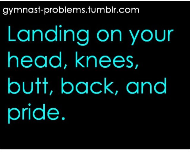 Gymnastics problems. (psst i think this quote is from Stick It the movie)...