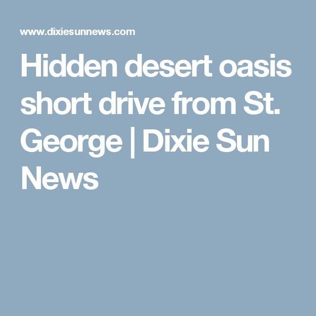 Hidden desert oasis short drive from St. George | Dixie Sun News