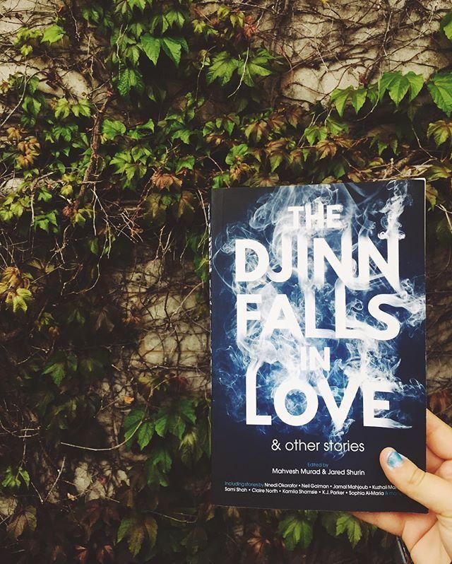 THE DJINN FALLS IN LOVE edited by Mahvesh Murad is a glorious