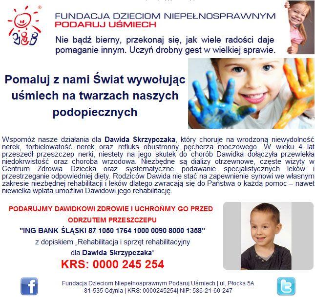 http://www.podarujusmiech.org/pl/podopieczni/426-dawid-skrzypczak-potrzebuje-specjalistycznych-lekow-i-rehabilitacji-chronicej-go-przed-odrzuceniem-przeszczepu-nerki.html