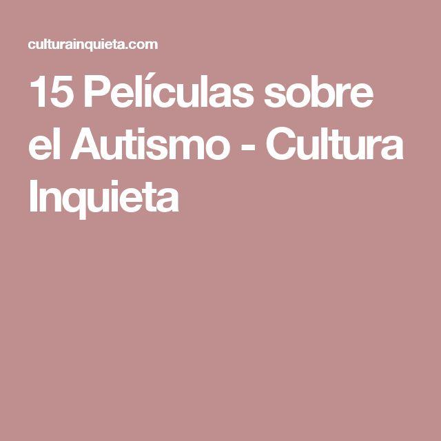 15 Películas sobre el Autismo - Cultura Inquieta