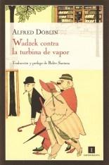 Wadzek contra la turbina de vapor - Alfred Döblin