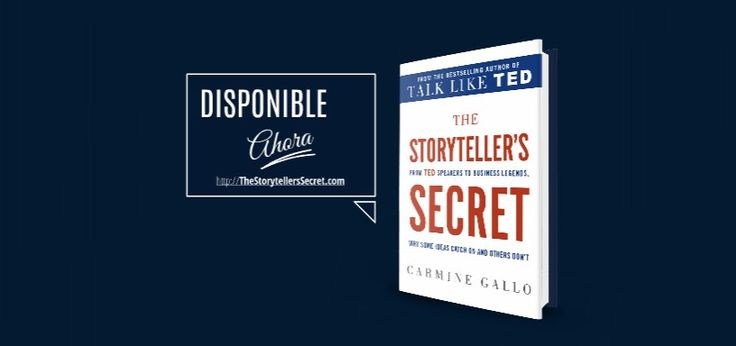 El secreto de los grandes narradores En el nuevo libro de Carmine Gallo, The Storyteller's Secret, el experto en comunicación y autor más vendido de Talk Like TED, explica por qué algunas ideas nos enganchan y otras no.