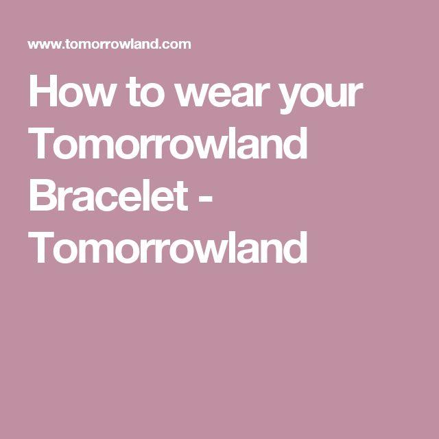 How to wear your Tomorrowland Bracelet -  Tomorrowland