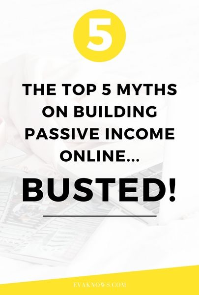 The Top  Myths About Building Passive Income Busted Discover The Top  Most Disheartening And Unrealistic Myths About Making Online Passive Income And