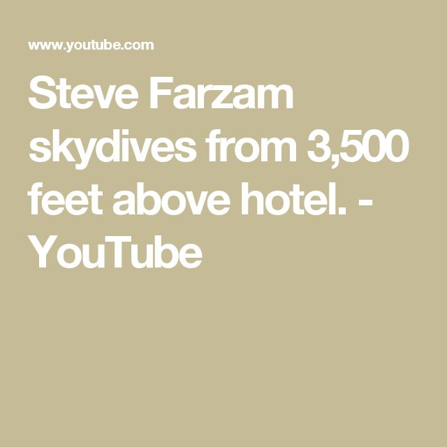 Steve Farzam skydives from 3,500 feet above hotel. - YouTube