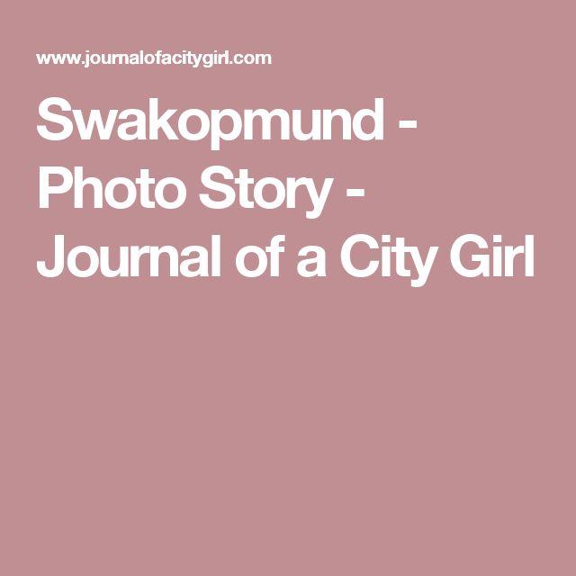 Swakopmund - Photo Story - Journal of a City Girl