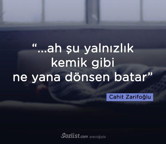 """""""...ah şu yalnızlık kemik gibi ne yana dönsen batar"""" #cahit #zarifoğlu #sözleri #yazar #şair #kitap #şiir #özlü #anlamlı #sözler"""
