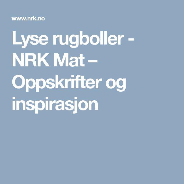 Lyse rugboller - NRK Mat – Oppskrifter og inspirasjon