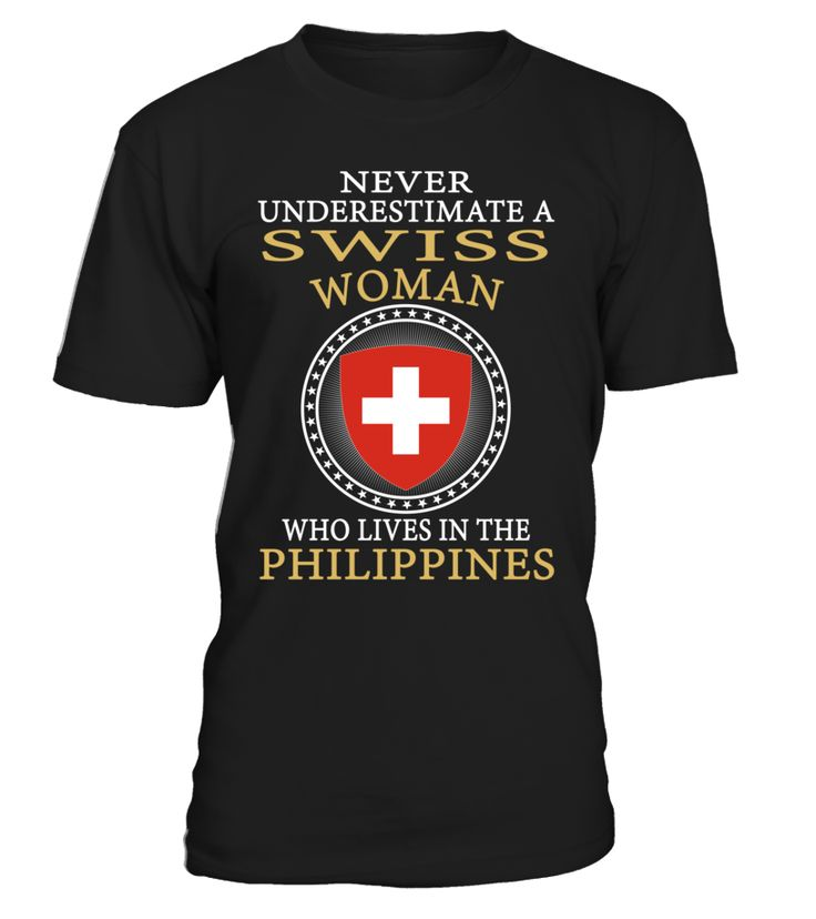 Never Underestimate a Swiss Woman Who Lives in Swiss Country T-Shirt #NeverUnderestimateASwissWoman