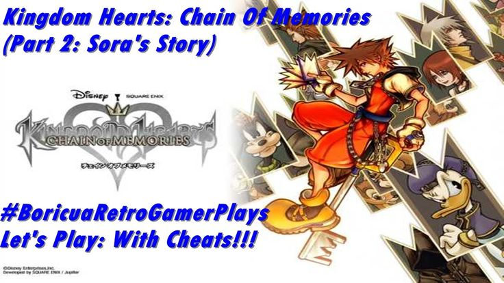 Let's Play: Kingdom Hearts Chain Of Memories (Part 2: Sora) (With Cheats)