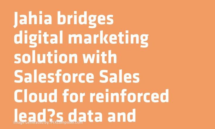 Jahia bridges digital #Marketing solution with #Salesforce #Sales Cloud for reinforced leads data and context accuracy