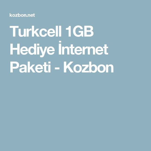 Turkcell 1GB Hediye İnternet Paketi - Kozbon