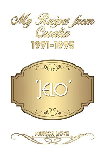 My Recipes from Croatia 1991-1995 'Jelo' (Married to the ... https://www.amazon.com/dp/099421944X/ref=cm_sw_r_pi_dp_x_.G1yzbV2B7KTR