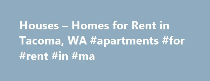 """Houses – Homes for Rent in Tacoma, WA #apartments #for #rent #in #ma http://apartment.remmont.com/houses-homes-for-rent-in-tacoma-wa-apartments-for-rent-in-ma/ #3 bedroom houses for rent # Home Rentals in or near Tacoma, Washington Discover Houses for Rent in Tacoma, WA: """"City of Destiny"""" Tacoma is a port city on Washington's Puget Sound, 32 miles southwest of Seattle and 31 miles northeast of Olympia. the state capital. Tacoma is located on Commencement Bay, which serves the Continue…"""