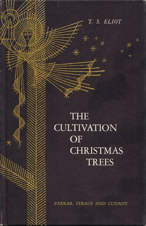 "T. S. Eliot's ""The Cultivation of Christmas Trees"": A Rare 1954 Gem, Illustrated by Enrico ArnoChristmas Reverie, Eliot, Cultivate, Book Design, Christmas Trees"
