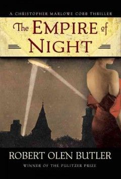 Empire of Night: a Christopher Marlowe Cobb thriller by Robert Olen Butler