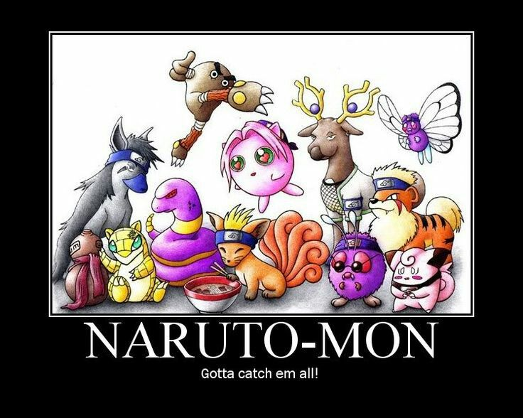 #Naruto -mon#gotta catch em all#