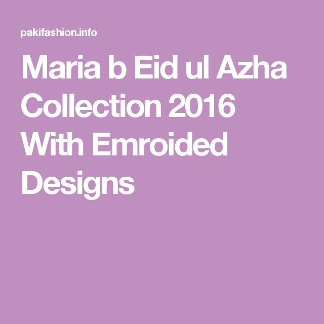Maria b Eid ul Azha Collection 2016 With Emroided Designs