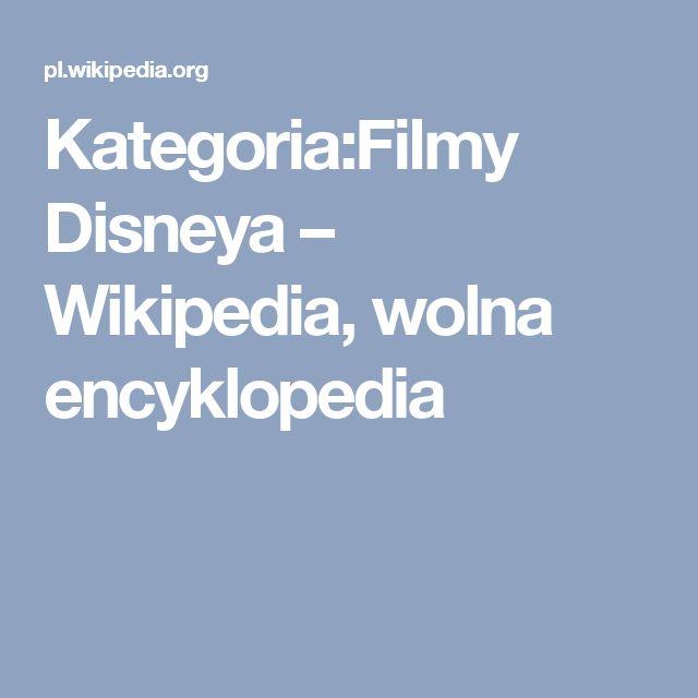 Kategoria:Filmy Disneya – Wikipedia, wolna encyklopedia