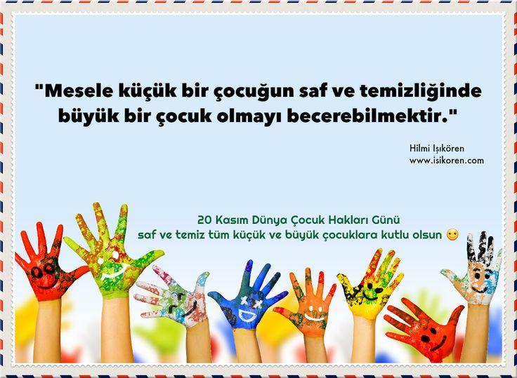 """""""Mesele küçük bir çocuğun saf ve temizliğinde büyük bir çocuk olmayı becerebilmektir. '20 KASIM DÜNYA ÇOCUK HAKLARI GÜNÜ' saf ve temiz tüm küçük ve büyük çocuklara kutlu olsun!"""" Hilmi Işıkören http://www.isikoren.com/cocuk/ #20KasımDuenyaCocukHaklarıGuenue #20Kasım #DunyaCocukHaklariGunu #DuenyaCocukHaklarıGuenue #başarı #motivasyon"""