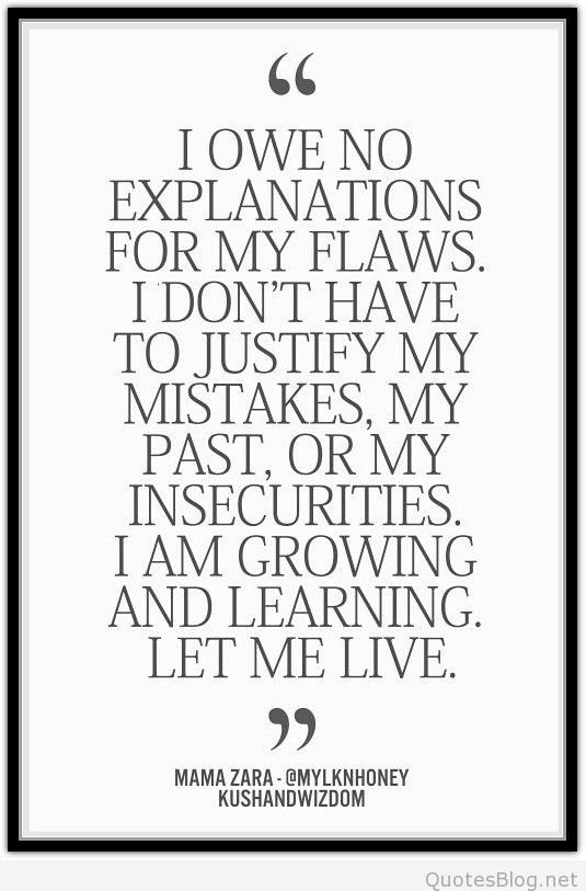 I owe no explanations for my flaws quote