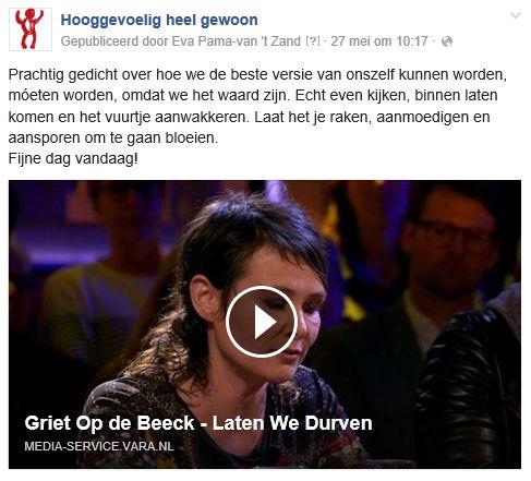 Op de tweede plaats van de top 5 berichten van Hooggevoelig heel gewoon in mei 2016 is het gedicht van Griet Op de Beeck, hier te zien: http://dewerelddraaitdoor.vara.nl/media/354971
