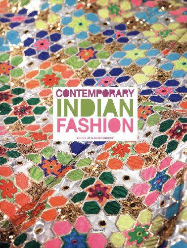 Contemporary Indian Fashion by Federico Rocca https://www.amazon.co.uk/dp/8862081006/ref=cm_sw_r_pi_dp_x_Qw-pzb2A79MDR