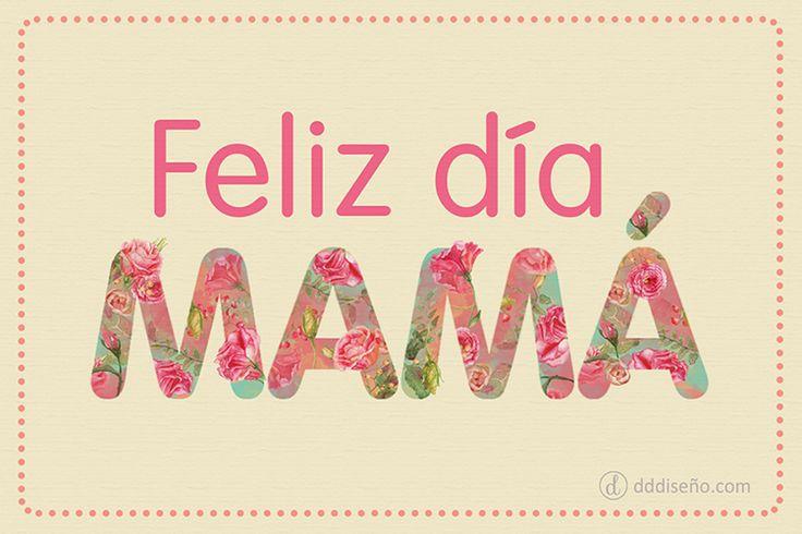 Día de la Madre - Feliz día mamá