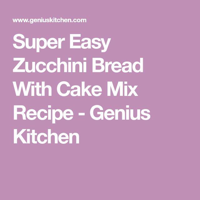 Super Easy Zucchini Bread With Cake Mix Recipe - Genius Kitchen
