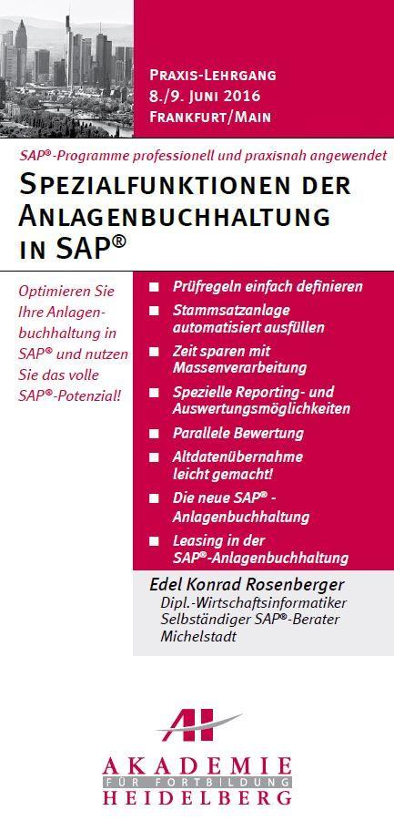 AH Akademie für Fortbildung Heidelberg GmbH:Spezialfunktionen der Anlagenbuchhaltung in SAP am 8./9. Juni 2016 in Frankfurt/Main #SAP #Spezialfunktionen #Anlagenbuchhaltung #Leasing #Stammsatzanlage #Fortbildung #Weiterbildung #Seminar #AkademieHeidelberg
