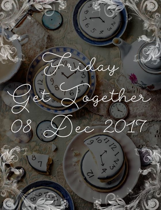 Friday Get Together 08 Dec 2017 by Vangie