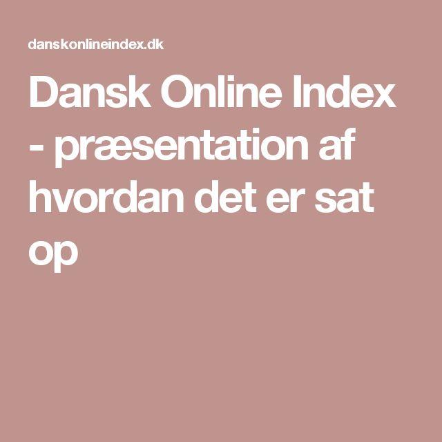 Dansk Online Index - præsentation af hvordan det er sat op