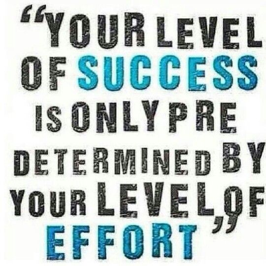 Put in AVERAGE effort reap AVERAGE results. You get out of ...