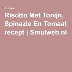 Risotto Met Tonijn, Spinazie En Tomaat recept | Smulweb.nl