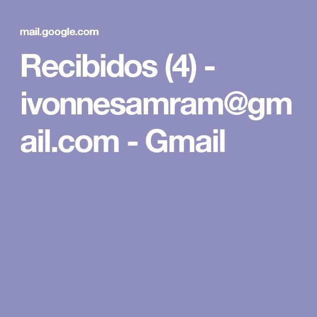 Recibidos (4) - ivonnesamram@gmail.com - Gmail